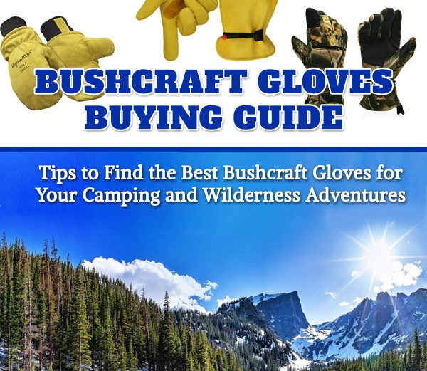Best Bushcraft Gloves for Camping and Wilderness Survival