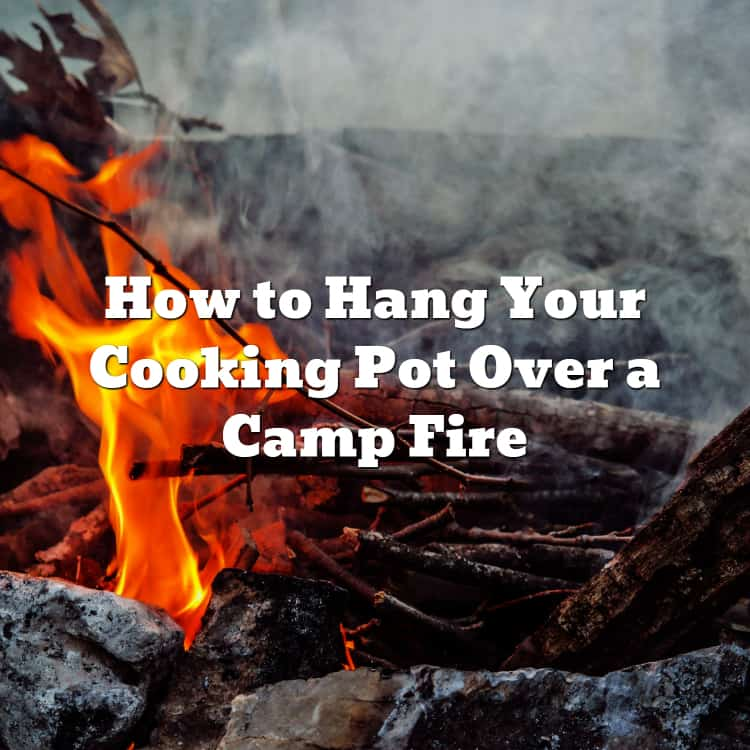 3 Different Bushcraft Methods to Hang Your Cooking Pot Over a Camp Fire Using High Bar Suspension