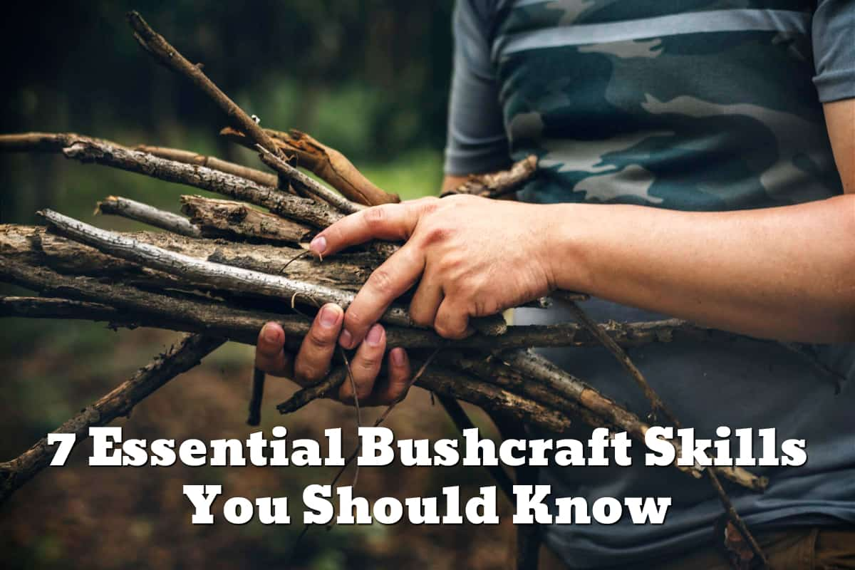 7 Essential Bushcraft Skills You Should Know