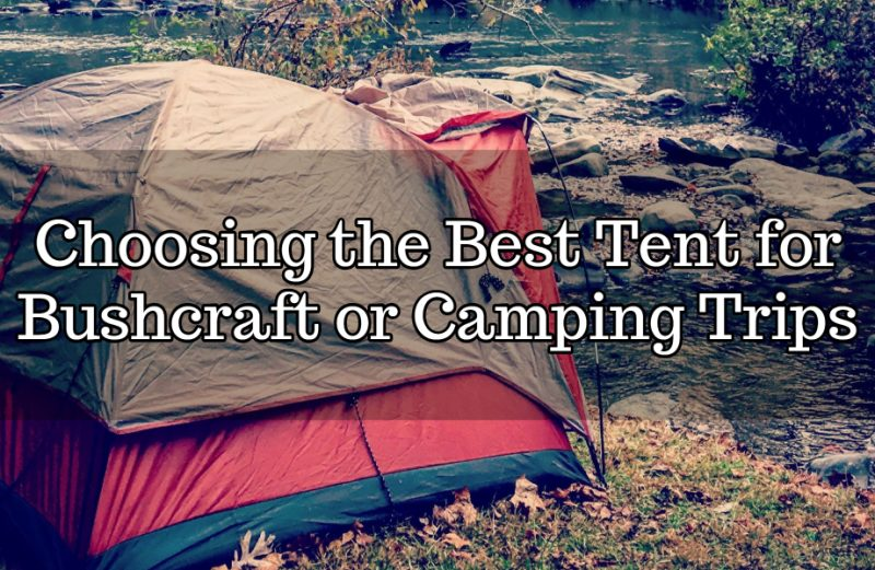 Choosing the Best Tent for Bushcraft or Camping Trips